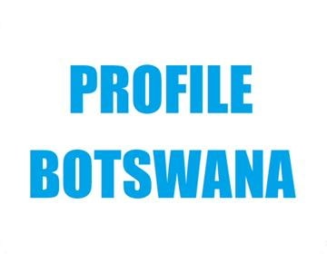 Profile Botswana - Botswana